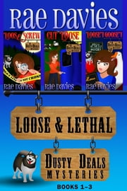 Loose & Lethal - Dusty Deals Mystery Box Set: Books 1 – 3 ebook by Rae Davies, Lori Devoti