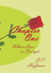 Chapter One - When Love is Enough ebook by J.C. Hoffman