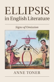 Ellipsis in English Literature - Signs of Omission ebook by Anne Toner