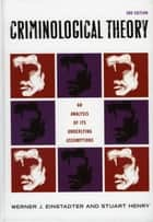 Criminological Theory - An Analysis of its Underlying Assumptions ebook by Stuart Henry, Werner J. Einstadter