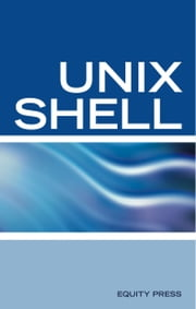 UNIX Shell Scripting Interview Questions, Answers, and Explanations: UNIX Shell Certification Review ebook by Equity Press