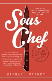 Sous Chef - 24 Hours on the Line ebook by Michael Gibney