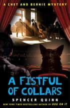 A Fistful of Collars - A Chet and Bernie Mystery ebook by Spencer Quinn