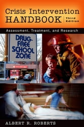 Crisis Intervention Handbook : Assessment Treatment and Research - Assessment, Treatment, and Research ebook by Albert R. Roberts