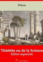 Théétète ou de la Science – suivi d'annexes - Nouvelle édition 2019 ebook by Platon