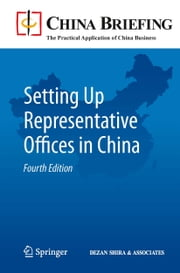 Setting Up Representative Offices in China ebook by Chris Devonshire-Ellis,Andy Scott,Sam Woollard