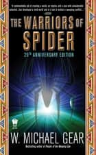 The Warriors of Spider ebook by W. Michael Gear, W. Michael Gear