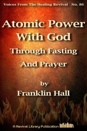 Atomic Power With God Through Fasting And Prayer ebook by Franklin Hal