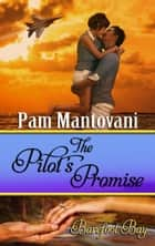 The Pilot's Promise ebook by Pam Mantovani