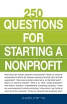 250 Questions for Starting a Nonprofit ebook by Martin Stephens
