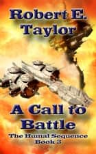 A Call To Battle ebook by Robert E. Taylor