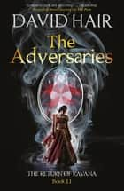 The Adversaries - The Return of Ravana Book 2 ebook by David Hair