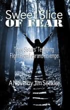 Sweet Slice of Fear ebook by Jim Seckler
