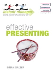 Instant Manager: Effective Presenting ebook by Brian Salter