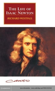 The Life of Isaac Newton ebook by Richard S. Westfall