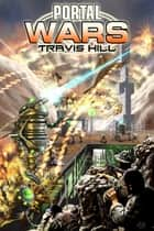 Portal Wars #1 ebook by Travis Hill