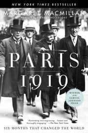 Paris 1919: Six Months That Changed the World - Six Months That Changed the World ebook by Richard Holbrooke,Margaret MacMillan