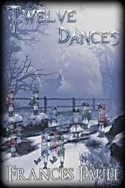 Twelve Dances ebook by Frances Pauli