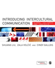 Introducing Intercultural Communication - Global Cultures and Contexts ebook by Dr Shuang Liu,Zala Volcic,Prof Cindy Gallois