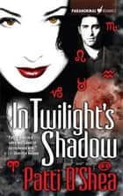 In Twilight's Shadow ebook by Patti O'Shea