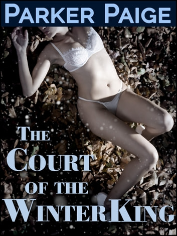 The Court of the Winter King ebook by Parker Paige