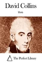 Works of David Collins ebook by David Collins