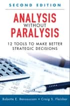 Analysis Without Paralysis ebook by Babette E. Bensoussan,Craig S. Fleisher