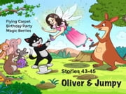 Oliver and Jumpy - the Cat Series, Stories 43-45, Book 15 - Bedtime stories for children in illustrated picture book with short stories for early readers. ebook by Werner Stejskal