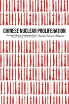 Chinese Nuclear Proliferation ebook by Susan Turner Haynes