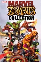 Marvel Zombies Collection 1 ebook by Robert Kirkman, Sean Phillips