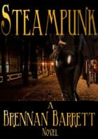 Steampunk ebook by Brennan Barrett
