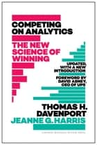 Competing on Analytics: Updated, with a New Introduction - The New Science of Winning ebook by Thomas Davenport, Jeanne Harris, David Abney