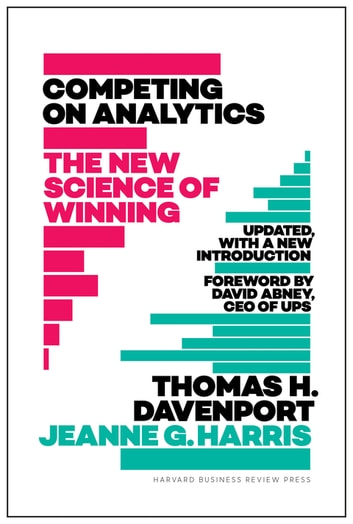 Competing on Analytics: Updated, with a New Introduction - The New Science of Winning ebook by Thomas Davenport,Jeanne Harris