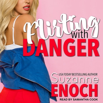 Flirting With Danger audiobook by Suzanne Enoch