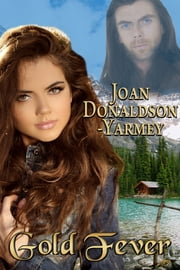 Gold Fever ebook by Joan Donaldson-Yarmey