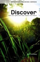 Discover - Use Your Gifts and Help Others Find Theirs ebook by Joel Comiskey