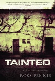 Tainted : A Dr. Zol Szabo Medical Mystery ebook by Pennie, Ross