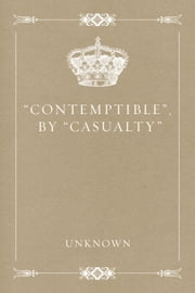 """Contemptible"", by ""Casualty"" ebook by Unknown"