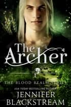 The Archer ebook by Jennifer Blackstream