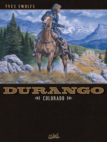 Durango T11 - Colorado eBook by Yves Swolfs