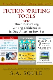 Fiction Writing Tools: Easy and Surefire Methods to Editing a Fiction Novel - Fiction Writing Tools, #10 ebook by S. A. Soule