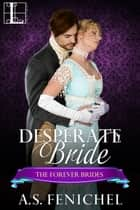Desperate Bride ekitaplar by A.S. Fenichel
