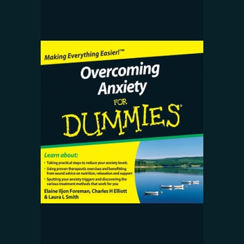 Overcoming Anxiety for Dummies audiobook by Elaine Iljon Foreman,Charles H. Elliott,Laura L. Smith