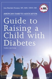 American Diabetes Association Guide to Raising a Child with Diabetes ebook by Jean Betschart Roemer