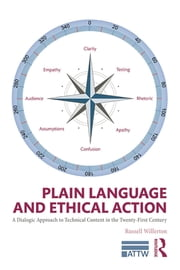 Plain Language and Ethical Action - A Dialogic Approach to Technical Content in the 21st Century ebook by Russell Willerton