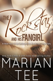 The Rockstar and His Fangirl ebook by Marian Tee