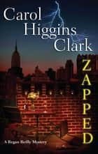 Zapped ebook by Carol Higgins Clark
