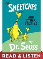 The Sneetches and Other Stories: Read & Listen Edition ebook by Dr. Seuss