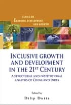 Inclusive Growth and Development in the 21st Century ebook by Dilip Dutta