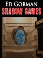 Shadow Games ebook by Ed Gorman